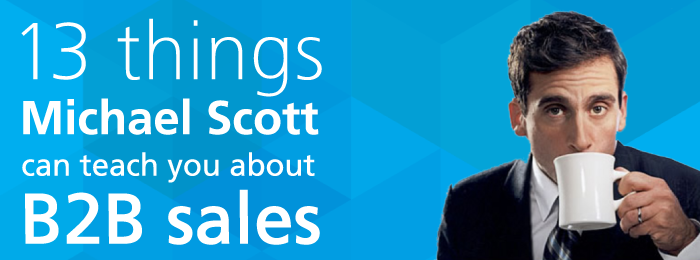 things Michael Scott can teach you about B2B sales