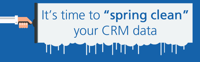 Spring cleaning for CRM data